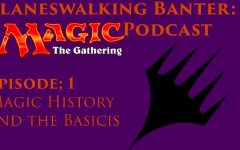 "Planeswalking Banter – Episode 1: ""Magic in a Nutshell"""