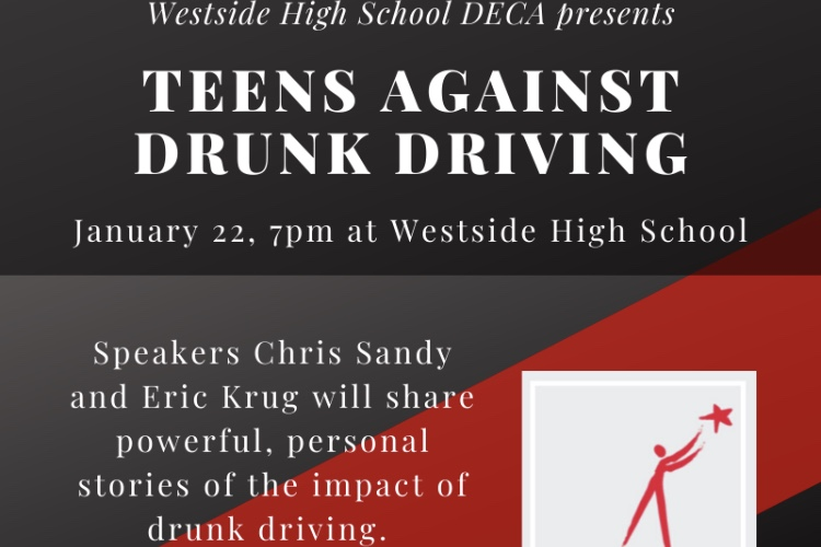 Westside DECA seniors recently began a project that educates teens against drunk driving.