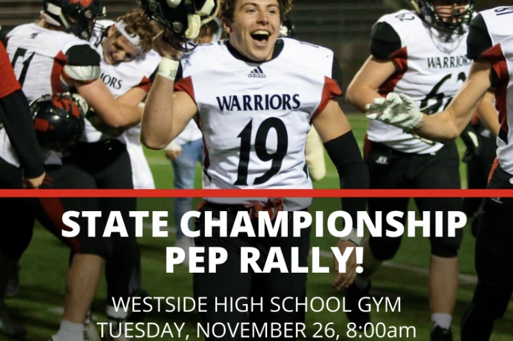 Westside High School will host a pep rally on Tuesday, Nov. 26, to support the varsity football team going to the state championships.